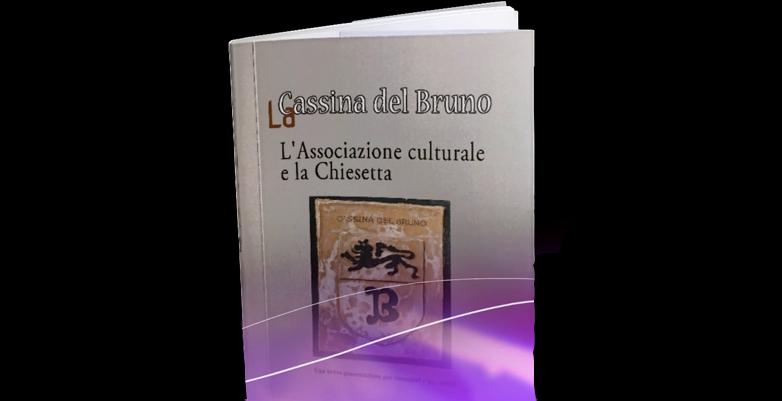 """In distribuzione il libro """"La Cassina del Bruno: l'Associazione culturale e la Chiesetta"""""""
