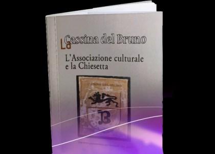 """Miniatura per l'articolo intitolato:In distribuzione il libro """"La Cassina del Bruno: l'Associazione culturale e la Chiesetta"""""""