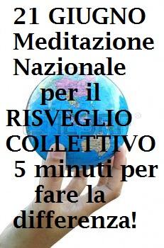 21 GIUGNO Meditazione Nazionale per il RISVEGLIO COLLETTIVO!