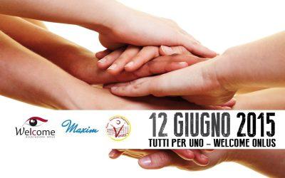Serata di beneficenza: WELCOME! TUTTI PER UNO