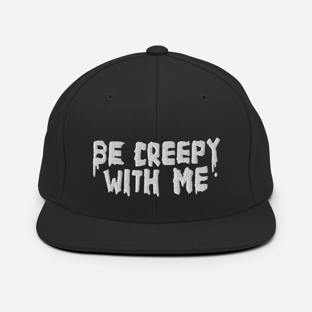 "Featured image for ""Be Creepy With Me - Classic Snapback hat 