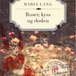 Roser, kyss og døden av Maria Lang