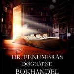 Kort om: Hr. Penumbras døgnåpne bokhandel av Robin Sloan