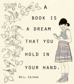 A book is a dream that you hold in your hand