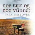noe tapt og noe vunnet av Tara Westover