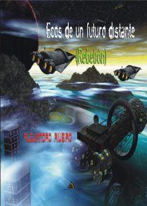 Portada de Ecos de un futuro distante: Rebelión. Crédito: Ediciones Atlantis