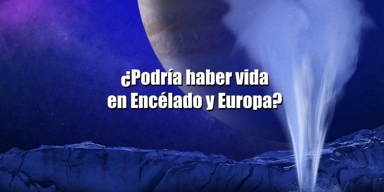 ¿Hay vida en Encélado y Europa? – Vídeo