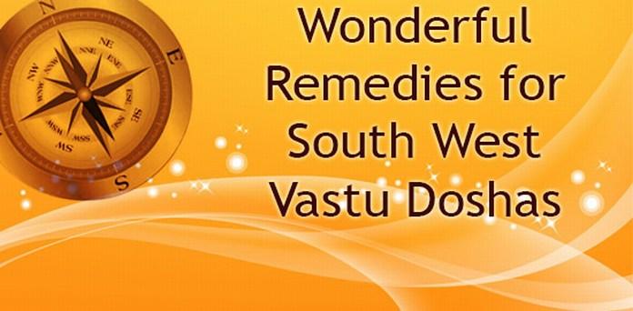 Wonderful Remedies for South West Vastu Doshas
