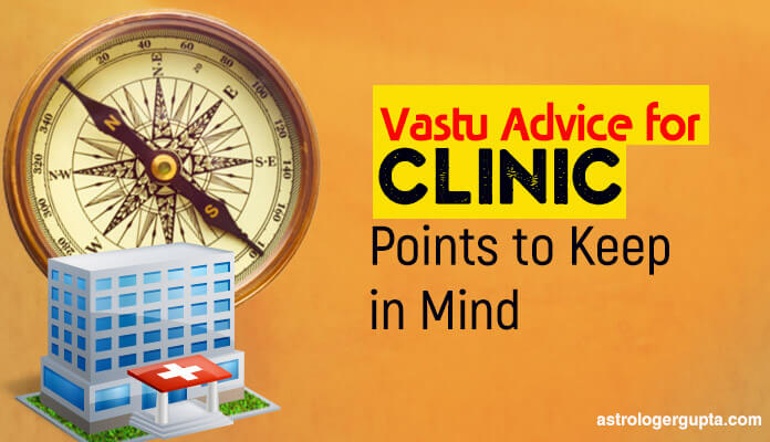 Vastu Advice for Clinic: Points to Keep in Mind