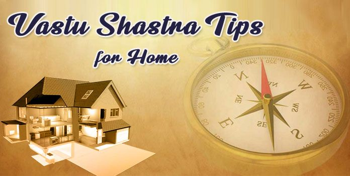 Vastu Shastra Tips for Perfect Home – Vastu for House