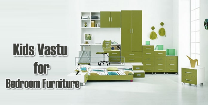 Kids Vastu for Bedroom Furniture