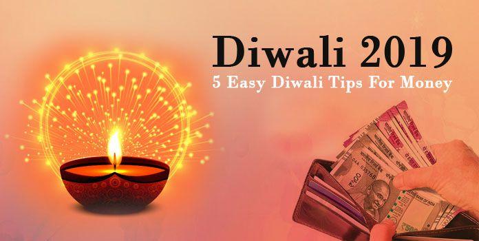 Diwali 2019, Diwali Tips For Money, Celebrate Diwali