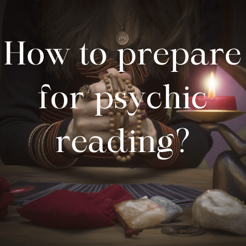 How to prepare for psychic reading?