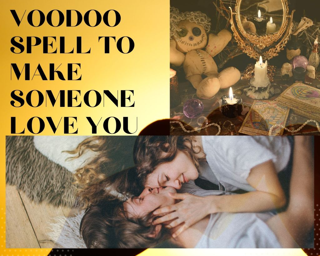 voodoo spell to make someone love you