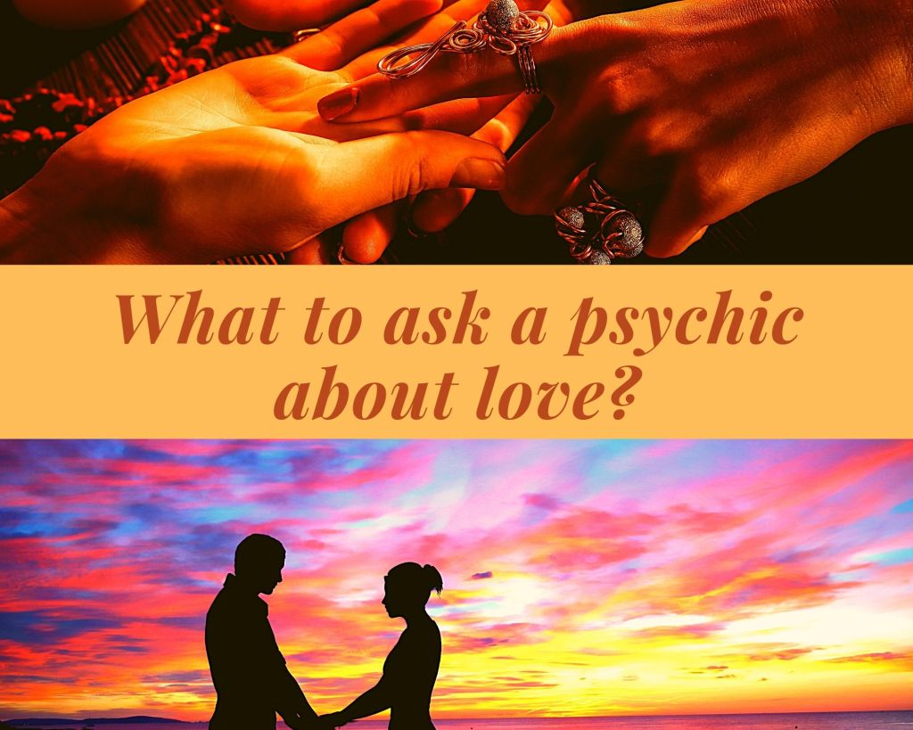 What to ask a psychic about love?