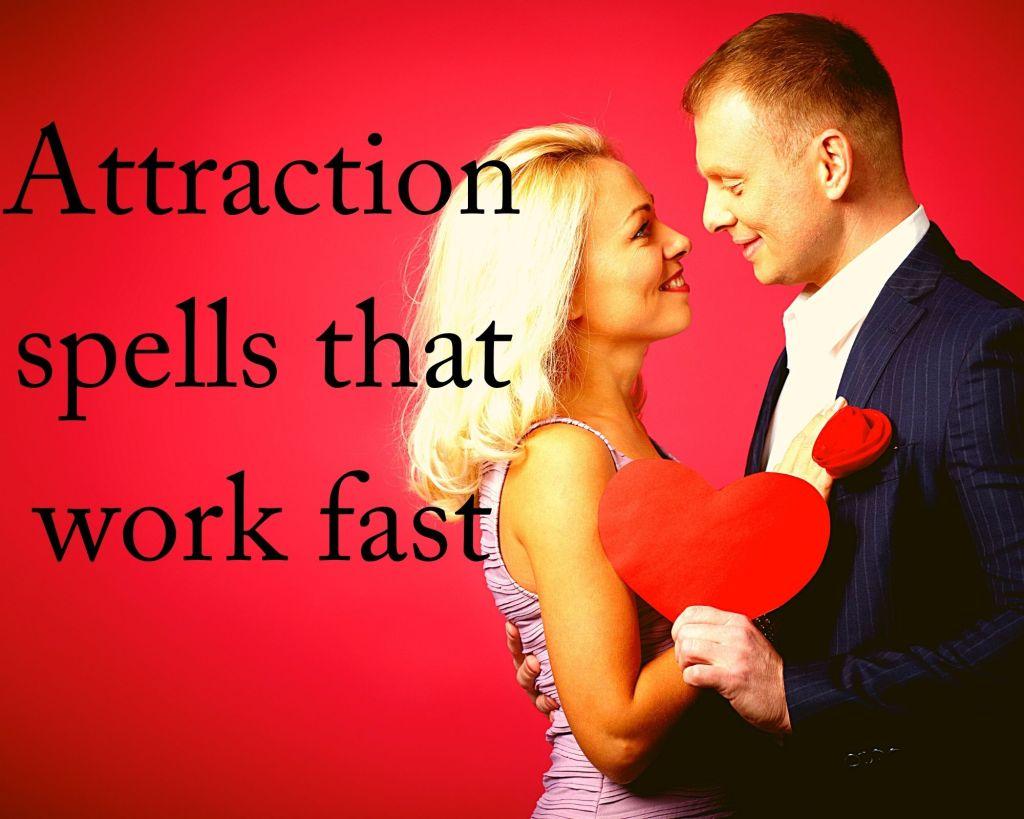 attraction spells that work fast