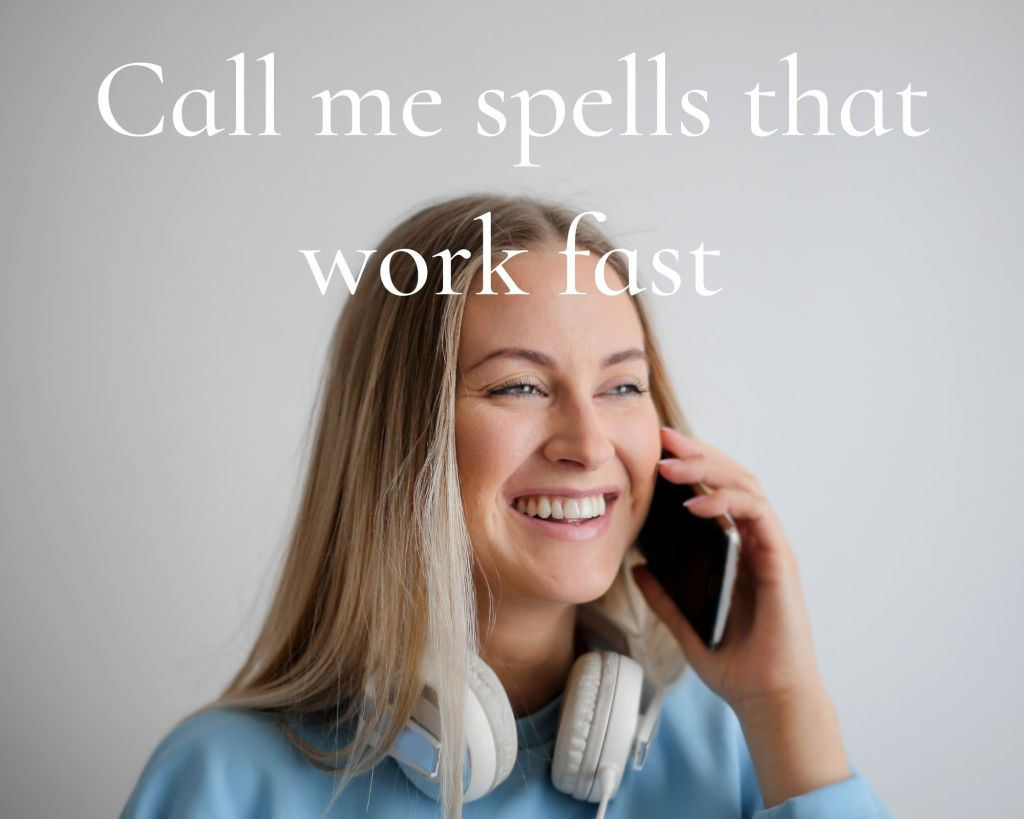 call me spells that work fast