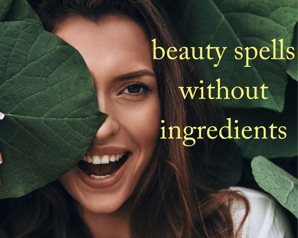 beauty spells without ingredients