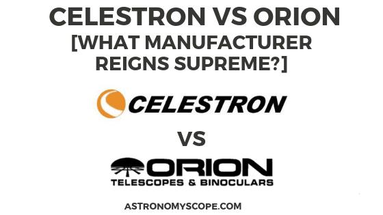 Celestron vs Orion
