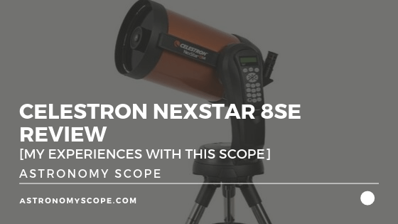 Celestron NexStar 8SE Review [My Experiences With This Scope]