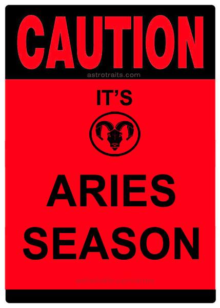 caution its aries season