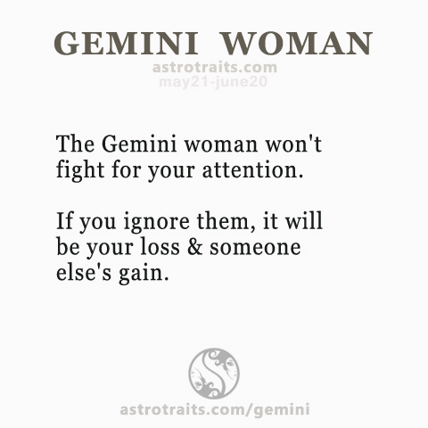 Woman gemini you ignores a when How to