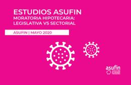 ESTUDIOS ASUFIN: MORATORIA LEGISLATIVA VS SECTORIAL - COVID-19