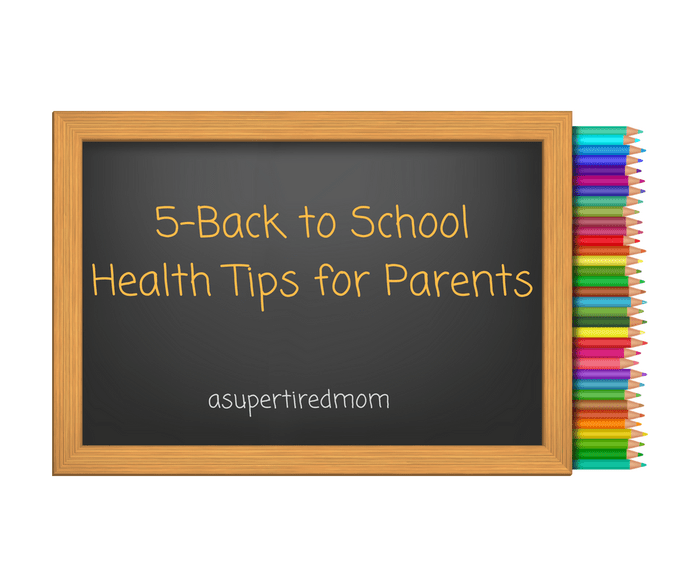 5- Back to School Health Tips for Parents