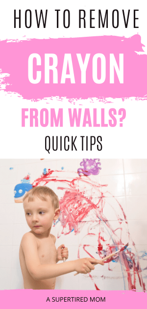 HOW TO REMOVE CRAYON FROM WALLS PIN