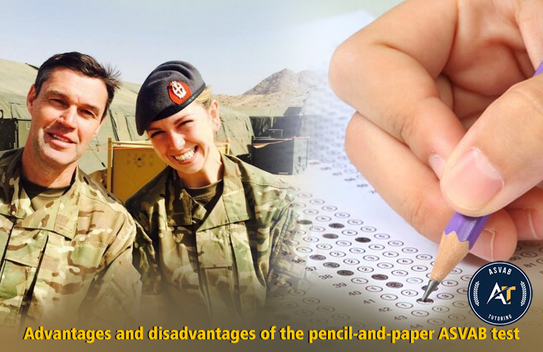 Advantages and Disadvantages of the Pencil-and-Paper ASVAB Test | ASVAB Tutor New York