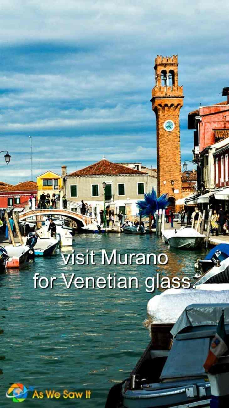 Visit Murano island for the best glass souvenirs from Venice. That's where it's made.