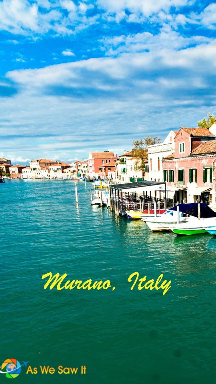 Murano is known as the glass island of Venice.