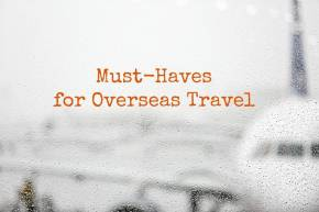 17 Essentials to Prepare for Overseas Travel