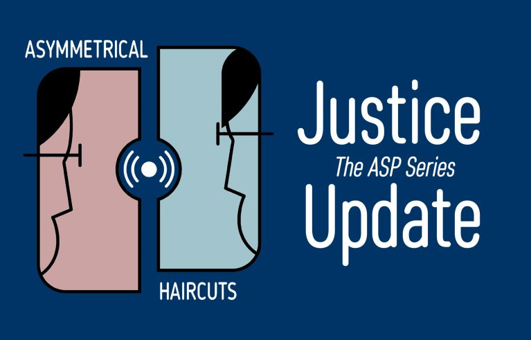 Justice Update – Dessert at the ASP