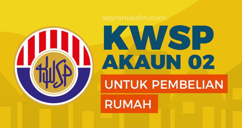KWSP Akaun 2 Untuk Pembelian Rumah