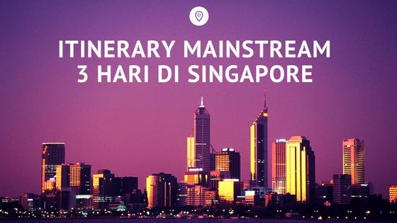 itinerary 3 hari di singapura