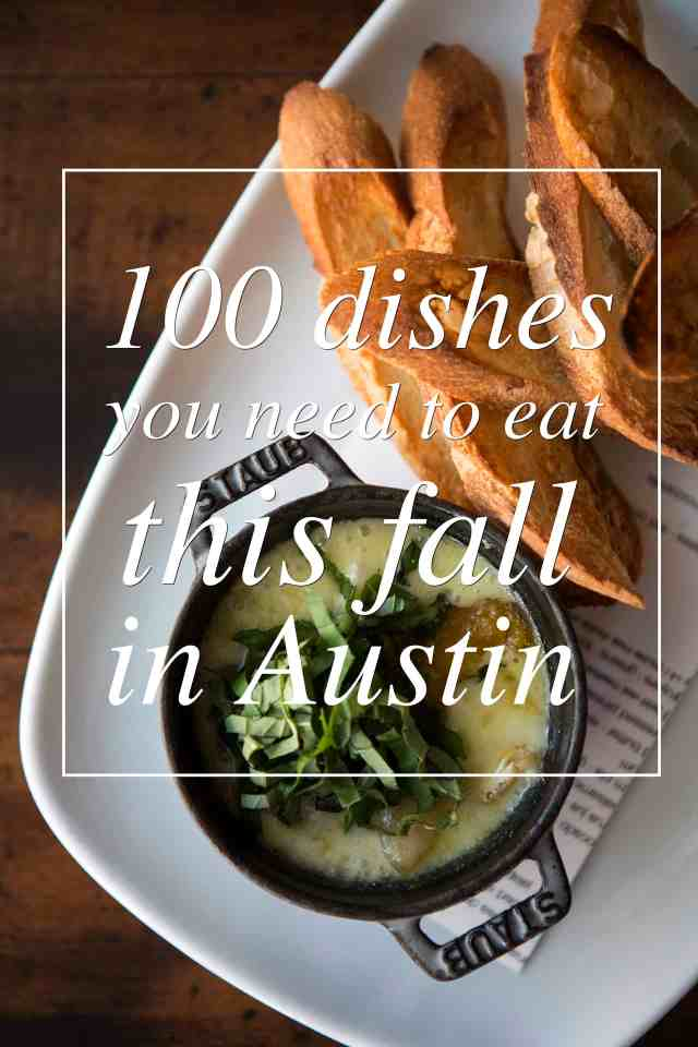 100 Dishes You Need To Eat This Fall in Austin