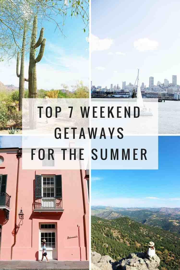 7 Top Weekend Getaways For The Summer