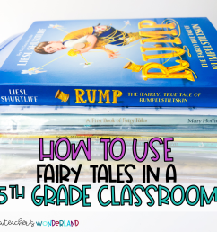 How to Use Fairy Tales in a 5th-Grade Classroom - A Teacher's Wonderland [ 1152 x 1152 Pixel ]