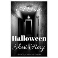 A {true} Halloween Ghost Story