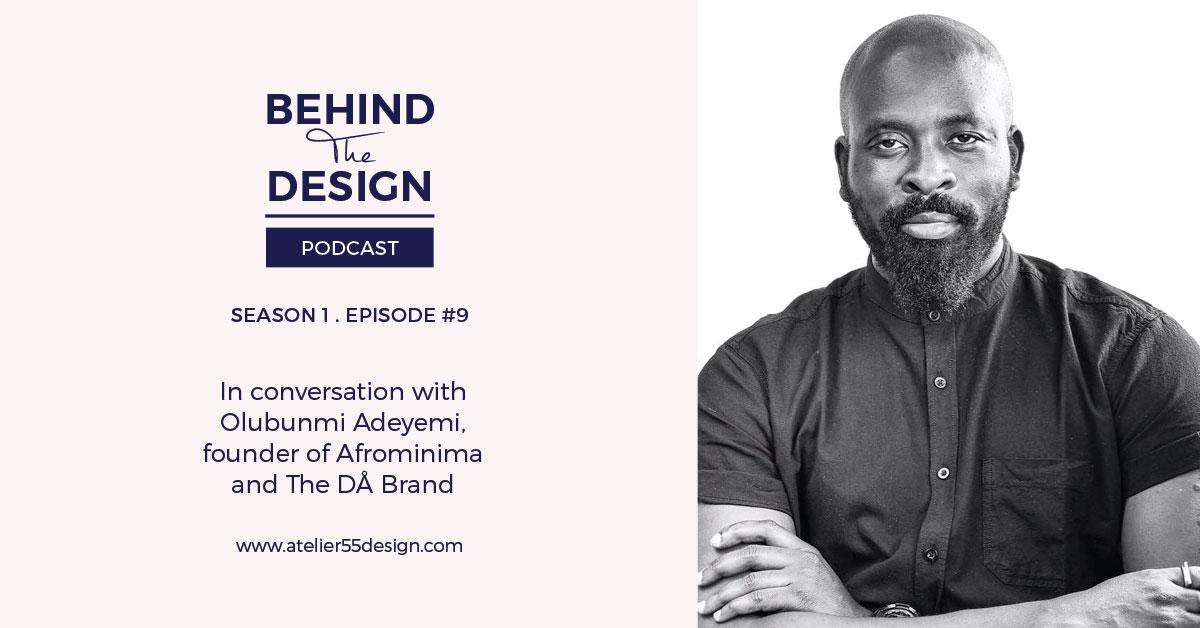 Ep 8:  Culture, creativity, and creating a distinctive design identity with Olubunmi Adeyemi