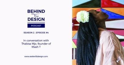 Thabisa Mjo Season 2 Behind The Design Podcast Atelier 55