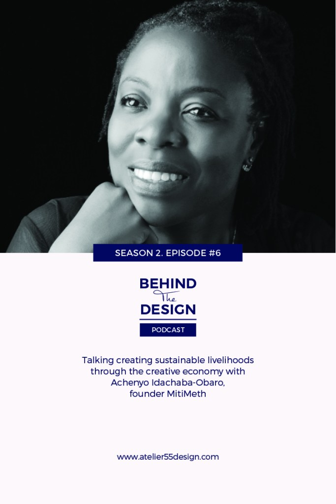 Achenyo Idachaba-Obaro Season 2 Title Behind The Design Podcast Atelier 55