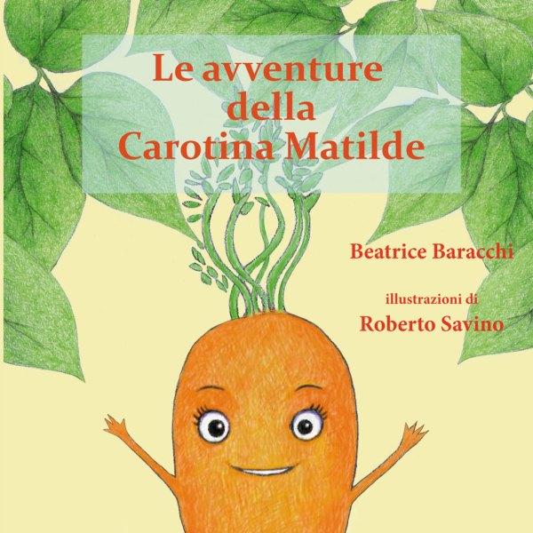 Le avventure della Carotina Matilde
