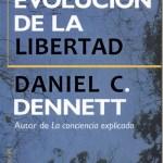 La evolución de la libertad–Daniel C. Dennett