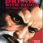 Borracho de sangre: los asesinatos de Dios en la Biblia–Steve Wells