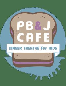 PB&J CAFE: Dinner Theatre for Kids