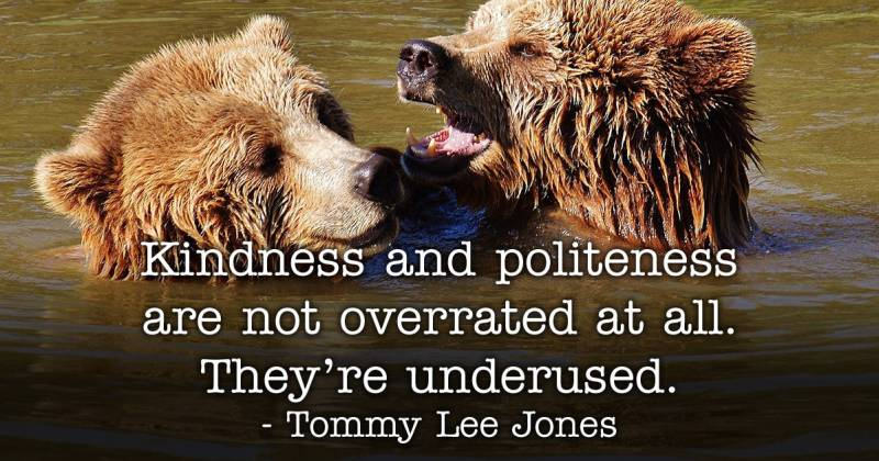 Kindness Quotes - Tommy Lee Jones