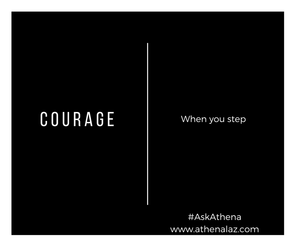Courage is an act of self-empowerment . Athena Laz.
