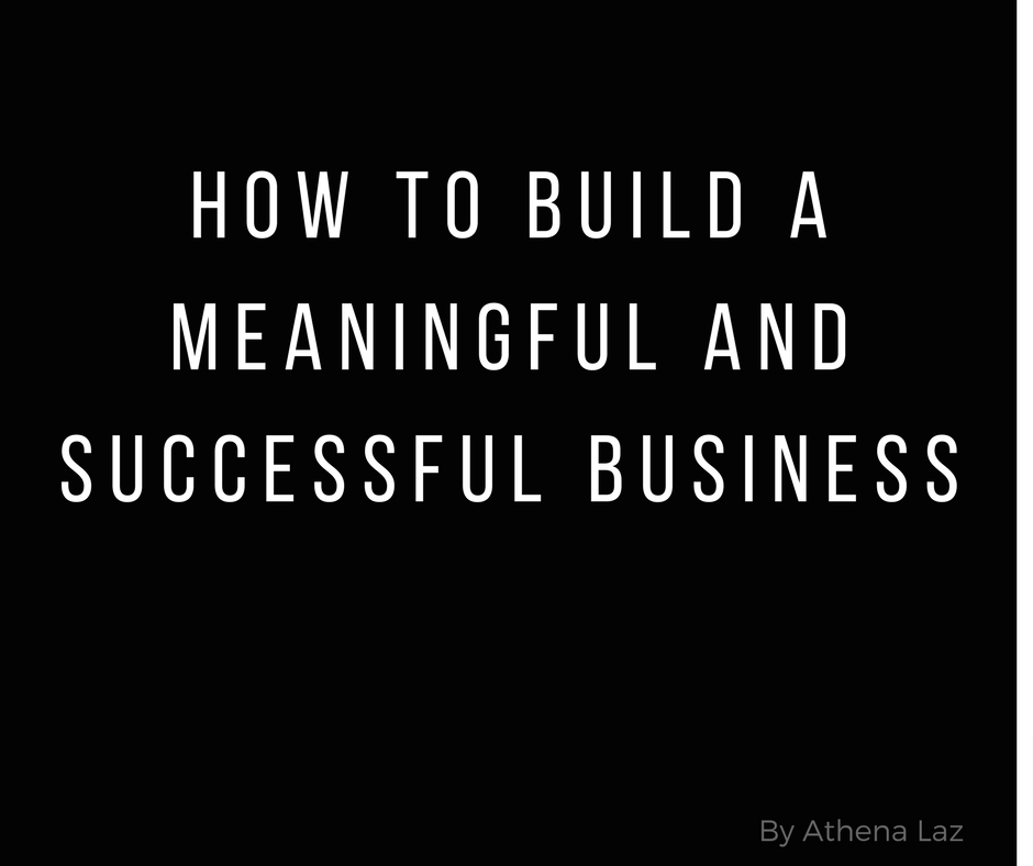 How to build a meaningful and successful business with Athena Laz